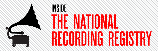 Inside the National Recording Registry: 2013